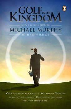 Golf in the Kingdom, Michael Murphy