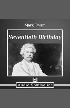Seventieth Birthday, Mark Twain