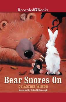 Bear Snores On, Karma Wilson