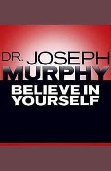 Believe In Yourself, Joseph Murphy