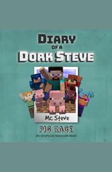 Diary Of A Minecraft Dork Steve Book 4: Pig Race: (An Unofficial Minecraft Book), MC Steve