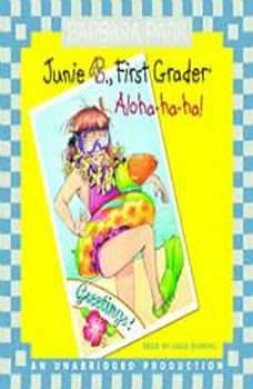 Junie B., First Grader: Aloha-Ha-Ha!: Junie B. Jones #26, Barbara Park