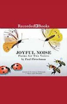 Joyful Noise: Poems for Two Voices, Paul Fleischman