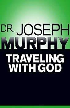 Traveling with God, Joseph Murphy