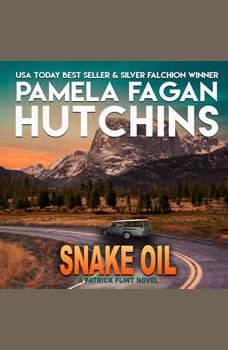 Snake Oil: A Patrick Flint Novel, Pamela Fagan Hutchins