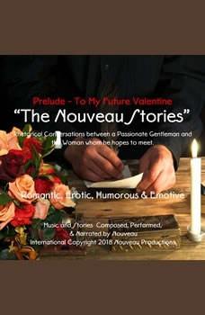 The Nouveau Stories -Prelude - To My Future Valentine, Nouveau
