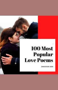 100 Most Popular Love Poems, Shakespeare Adam