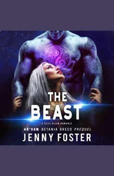 The Beast: A SciFi Alien Romance, Jenny Foster