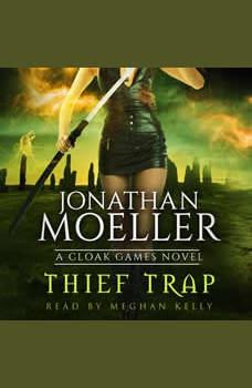 Cloak Games: Thief Trap, Jonathan Moeller
