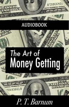The Art of Money Getting, P. T. Barnum