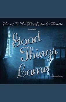 Good Things Come, Dave Carley; Sally Han