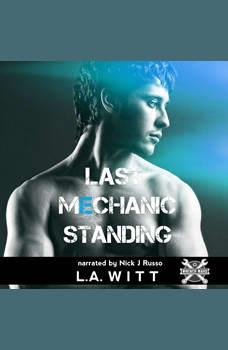 Last Mechanic Standing, L.A. Witt