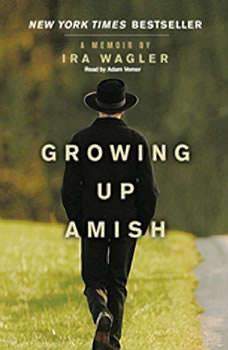 Growing Up Amish: A Memoir, Ira Wagler