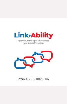 LinkAbility - 4 powerful strategies to maximise your LinkedIn success, Lynnaire Johnston