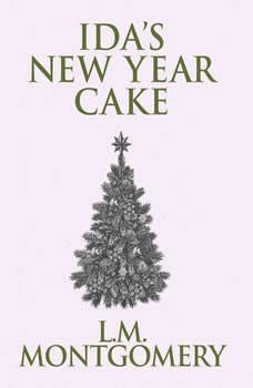 Ida's New Year Cake, L. M. Montgomery