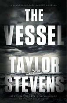 The Vessel: A Vanessa Michael Munroe Novella, Taylor Stevens