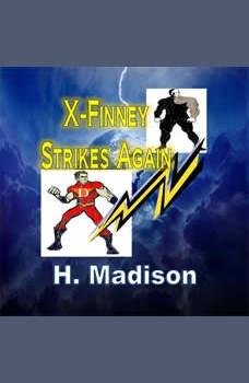 X-Finney Strikes Again, H. Madison
