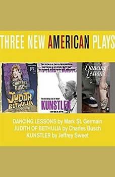 Three New American Plays, Mark St. Germain; Charles Busch; Jeffery Sweet