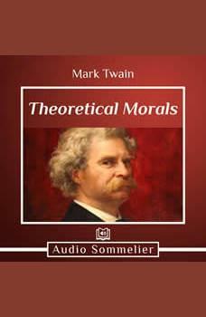 Theoretical Morals, Mark Twain