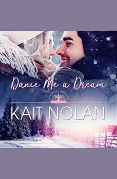 Dance Me A Dream: A Small Town Southern Romance, Kait Nolan