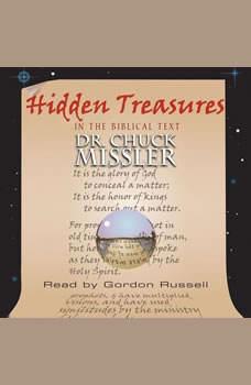 Hidden Treasures in the Biblical Text, Chuck Missler