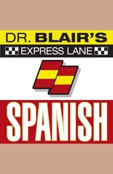 Dr. Blair's Express Lane: Spanish: Spanish, Robert Blair
