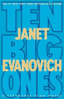 Ten Big Ones: A Stephanie Plum Novel, Janet Evanovich