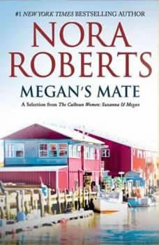 Megan's Mate: A Selection from The Calhoun Women: Suzanna & Megan, Nora Roberts