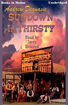 Sundown In Thirsty, Andrew DeQuasie