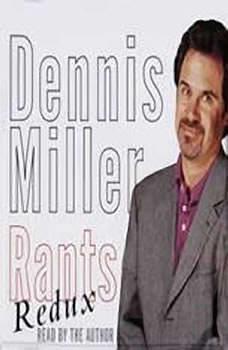 Rants Redux, Dennis Miller