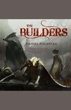 The Builders, Daniel Polansky