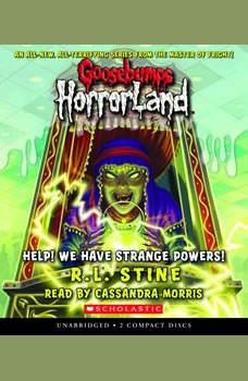 Goosebumps Horrorland #10: Help! We Have Strange Powers!, R.L. Stine