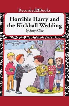 Horrible Harry and the Kickball Wedding, Suzy Kline