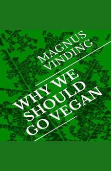Why We Should Go Vegan, Magnus Vinding