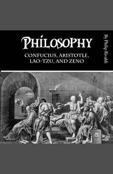Philosophy: Confucius, Aristotle, Lao-Tzu, and Zeno, Philip Rivaldi