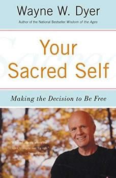 Your Sacred Self, Wayne W. Dyer