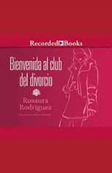 Bienvenida al club del divorcio, Rosaura Rodríguez