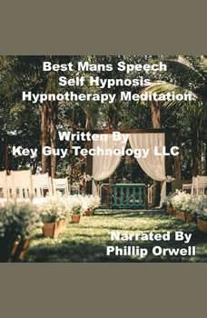 Best Man's Speech Self Hypnosis Hypnotherapy Meditation, Key Guy Technology LLC