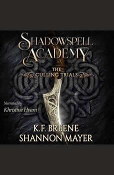 Shadowspell Academy: The Culling Trials Book 1, K.F. Breene