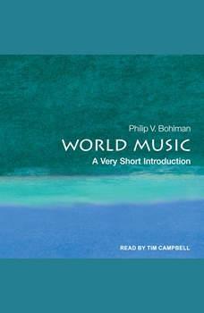 World Music: A Very Short Introduction, Philip V. Bohlman