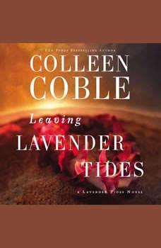 Leaving Lavender Tides: A Lavender Tides Novella, Colleen Coble