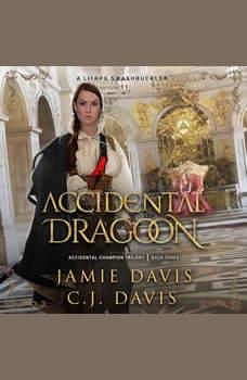 Accidental Dragoon - Accidental Champion Book 3: A LitRPG Swashbuckler, Jamie Davis