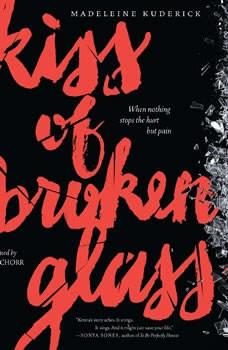 Kiss of Broken Glass, Madeleine Kuderick
