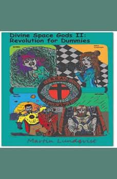 Divine Space Gods II: Revolution for Dummies, Martin Lundqvist