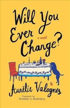 Will You Ever Change?, Aurelie Valognes