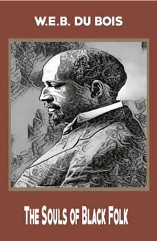 The Souls of Black Folk, W.E.B. Du Bois,Ronald Riley