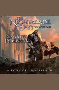 The Nightblade Epic Volume One: A Book of Underrealm, Garrett Robinson