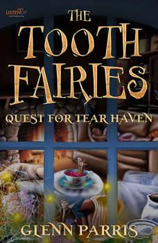 The Tooth Fairies: Quest for Tear Haven, Glenn Parris