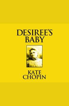 Desiree's Baby: Short Stories, Kate Chopin