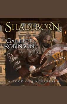 Shadeborn: A Book of Underrealm, Garrett Robinson
